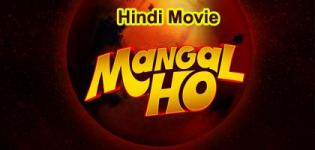 Mangal Ho Hindi Movie 2017 - Release Date and Star Cast Crew Details