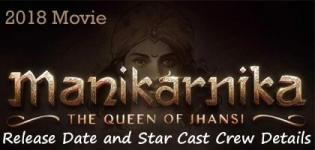 Manikarnika The Queen of Jhansi Hindi Movie 2019 - Release Date and Star Cast Crew Details