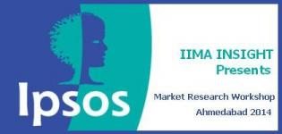Market Research Workshop in Ahmedabad Gujarat by IPSOS - IIMA INSIGHT September 2014