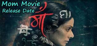 Mom Hindi Movie 2017 - Release Date and Star Cast Crew Details