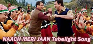NAACH MERI JAAN Video Song with Full Lyrics from Tubelight Movie 2017