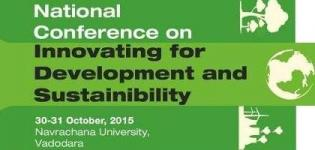 National Conference on Innovating for Development and Sustainability at Vadodara on October 2015