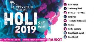 Neels City Club Holi 2019 in Rajkot on 24th March