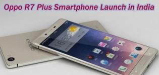 Oppo R7 Plus Smartphone Launch in India - Price Features and Full Specification