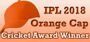 Orange Cap Cricket Award Winner in IPL 2018 Matches - Orange Cap Importance in Indian Premier League