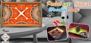 Paint on Wooden Tray in Surat - Paint Workshop 2018 Date Venue Details