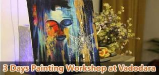 Painting Workshop 2018 arranged for all People in Vadodara - Details of Painting Workshop