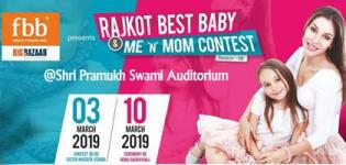 Rajkot Best Baby and Me n Mom Contest 2019 - Exclusive Platform for Children