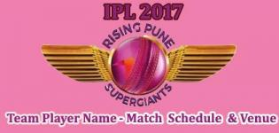 Rising Pune Supergiants(RPS) IPL 2017 Cricket Team Players Name - Match Schedule and Venue Details