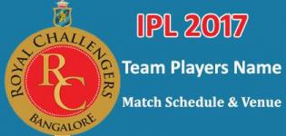 Royal Challengers Bangalore (RCB) IPL 2017 Cricket Team Players Name - Match Schedule and Venue Details