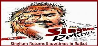 SINGHAM RETURNS Showtimes Rajkot-Show Timing Online Booking in Rajkot Cinemas Theatres