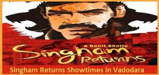 SINGHAM RETURNS Showtimes Vadodara -Show Timing Online Booking in Baroda Cinemas Theatres