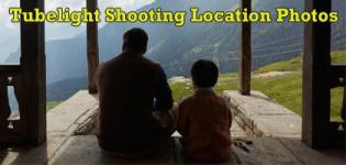 Salman Khan Tubelight Movie Shooting Location Photos New Images