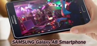 Samsung Galaxy A8 Smartphone Launch in India - Price Features and Full Specification