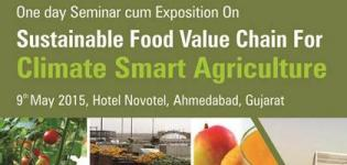 Seminar cum Exposition on Sustainable Food Value Chain for Climate Smart Agriculture at Ahmedabad