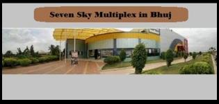 Seven Sky Multiplex Bhuj - 7 Sky Theatre Cinema in Bhuj