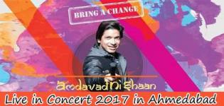 Shaan Live in Concert 2017 Ahmedabad - Amdavad Ni Shaan Event Details