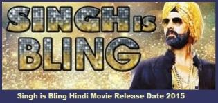 Singh is Bling Hindi Movie Release Date 2015 - Singh is Bling Bollywood Film Release Date