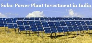 Solar Power Plant Investment in India - Cost of Solar Power Plant Investment