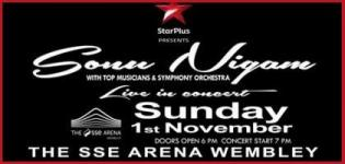 Star Plus Presents Klose to My Heart Sonu Nigam Live in Concert at Wembley UK on 1 November 2015
