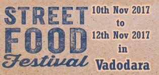 Street Food Festival 2017 in Vadodara Gujarat - Date and Venue Details
