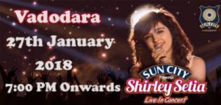Suncity Club & Resorts presents Shirley Setia Live in Concert Vadodara - Details