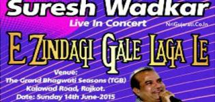 Suresh Wadkar Live In Concert 2015 at TGB Rajkot on 14th June - E Zindagi Gale Laga Le