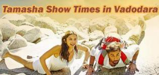 Tamasha Showtimes in Vadodara - Tamasha 2015 Movie Show Timings Baroda Cinemas and Theaters
