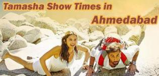 Tamasha Showtimes in Ahmedabad - Tamasha 2015 Movie Show Timings Ahmedabad Cinemas and Theaters