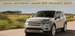 Tata Motors Jaguar Land Rover Launched SUV Discovery Sports in India - Price - Specification n Photos