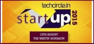 Techcircle Startup 2015 at The Westin Gurgaon New Delhi from 12th August