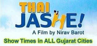Thai Jashe Movie Showtimes in Ahmedabad Vadodara Surat Rajkot - Show Timings ALL Gujarat Cities
