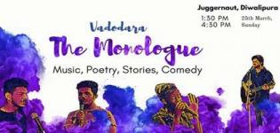 The Monologue 2018 in Vadodara at Juggernaut - Event with Music Comedy Stories