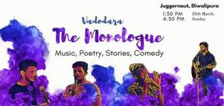 The Monologue 2018 in Vadodara Poetry Comedy Music Stories Date and Venue Details