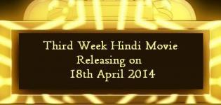 Hindi Movie Releasing on 18th April 2014 - Third Week Bollywood Film Release List