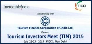 Tourism Investors Meet (TIM) 2015 in New Delhi on 22 & 23 July