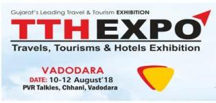 Travels, Tourisms and Hotels Exhibition at Vadodara - Details of TTH Expo 2018