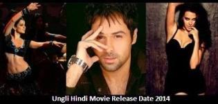 Ungli Hindi Movie Release Date 2014 - Star Cast & Crew