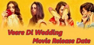 Veere Di Wedding Hindi Movie 2018 - Release Date and Star Cast Crew Details