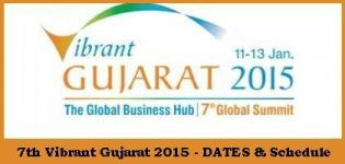 Vibrant Gujarat 2015 Dates - Schedule of 7th Vibrant Gujarat 2015