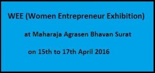 WEE 2016 - Women Entrepreneurs Exhibition in Surat on 15th to 17th April 2016