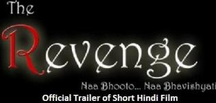 Watch Official Trailer of THE REVENGE Movie 2014 - Upcoming Hindi Short Film