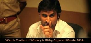 Watch Trailer of Upcoming Gujarati Movie WHISKY IS RISKY 2014