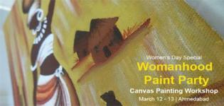 Womanhood Paint Party - Canvas Painting Workshop Ahmedabad 2018 - Event Details