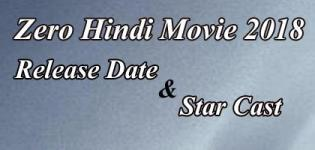 Zero Hindi Movie 2018 - Release Date and Star Cast Crew Details