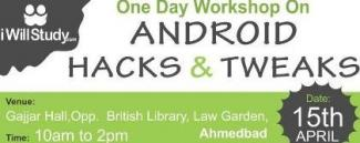 Android Workshop - Android Hacks and Tweaks by i Will Study - Ahmedabad