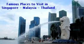 Best Famous Places to Visit in Singapore Malaysia Thailand - Tourist Attractions