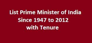 List of Prime Ministers of India with their Tenure Detail from 1947 to till 2012 Date Photos