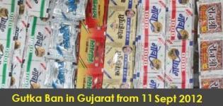 Gutka Ban in Gujarat - Gutkha Ban in Gujarat from 11 September 2012