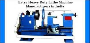 Extra Heavy Duty Lathe Machine Manufacturers in India